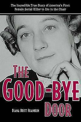 1 of 1 - The Good-Bye Door: The Incredible True Story of America's First Female-ExLibrary