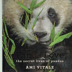 Panda Love: The secret lives of pandas (Hardcover) Book by Ami Vitale