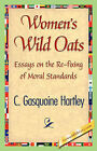 Women's Wild Oats by C Gasquoine Hartley (Hardback, 2007)