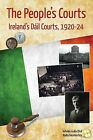 The People's Courts: Ireland's Dail Courts, 1920-24 by Roderick Maguire (Paperback / softback, 2013)