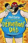 Demolition Dad by Phil Earle (Paperback, 2015)