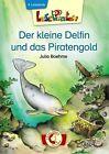 Lesepiraten. Der kleine Delfin und das Piratengold von Julia Boehme (2012, Gebundene Ausgabe)