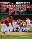 The Philadelphia Phillies by Professor of Civil Engineering and Director of the Centre for Infrastructure Performance and Reliability Mark Stewart (Hardback, 2012)