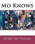 Mo Knows by Morel Mo Pagano (Paperback / softback, 2010)