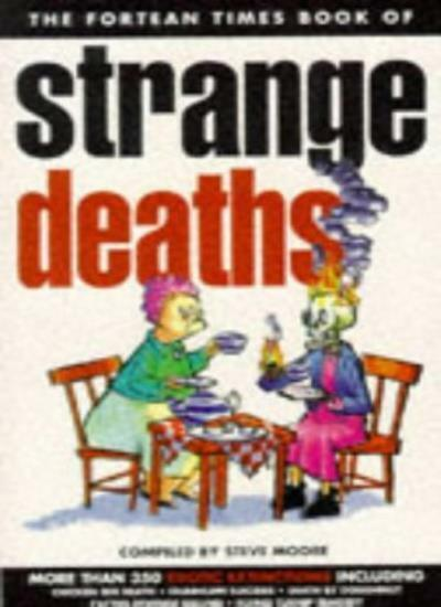 """Fortean Times"" Book of Strange Deaths By Steve Moore"