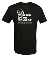 Tshirt -i Used To Care, Take A Pill For That Now Funny Medicated