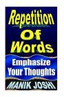 Repetition of Words: Emphasize Your Thoughts by MR Manik Joshi (Paperback / softback, 2013)