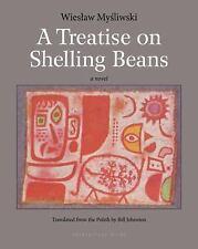 A Treatise on Shelling Beans, Mysliwski, Wieslaw, 1935744909, Book, Good