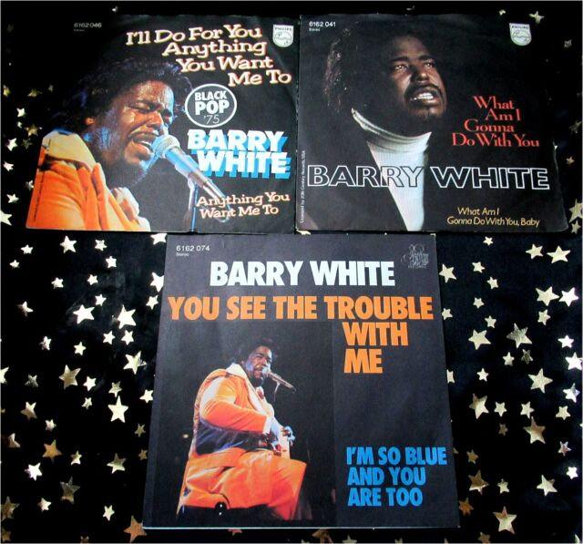 BARRY WHITE * 3 TOP Singles ua. YOU SEE THE TROUBLE WITH ME * WHAT AM I GONNA DO