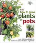 RHS How to Grow Plants in Pots by Martyn Cox (Hardback, 2011)