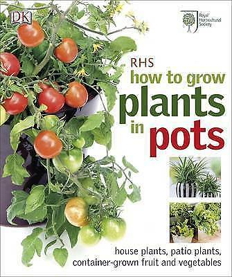 1 of 1 - NEW RHS How to Grow Plants in Pots Royal Horticultural Society