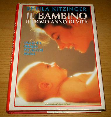 Il Bambino Il Primo Anno Di Vita Guida Pratica Kitzinger 1°ediz. Mondadori 1995