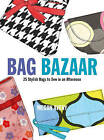 Bag Bazaar: 25 Stylish Bags to Sew in an Afternoon by Megan Avery (Paperback, 2008)