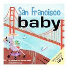 San Francisco Baby: A Local Baby Book by Tess Shea, Jerome Pohlen (Board book, 2013)