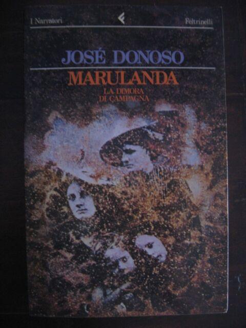 JOSE' DONOSO - MARULANDA LA DIMORA DI CAMPAGNA - FELTRINELLI - PRIMA ED.1985