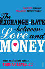 The Exchange-rate Between Love and Money by Thomas Leveritt (Paperback, 2009)