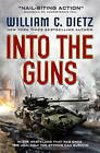 Into the Guns by William C. Dietz (Paperback, 2016)
