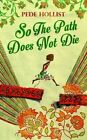 so The Path Does Not Die by Pede Hollist 9781909762039 Hardback 2014