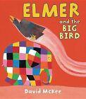 Elmer and the Big Bird by David McKee (Hardback, 2012)