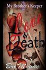 My Brother's Keeper 2 Love & Death by Bri'monae