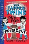 The Tapper Twins Run for President by Geoff Rodkey (Hardback, 2016)