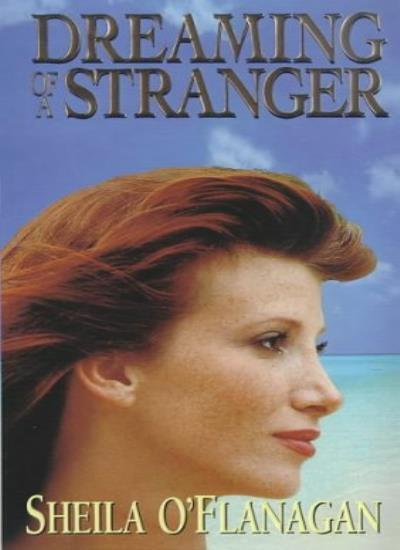 Dreaming of a Stranger By Sheila O'Flanagan. 9781853716843