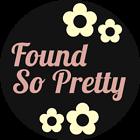 foundsopretty
