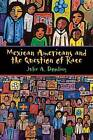 Mexican Americans and the Question of Race by Julie A. Dowling (Paperback, 2015)