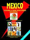 Mexico Customs and Trade Regulations Handbook by International Business Publications, USA (Paperback / softback, 2005)