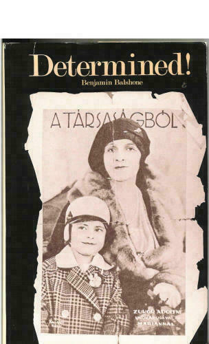 Benjamin Balshone: Determined! SIGNED FIRST EDITION