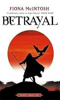 "1 of 1 - ""AS NEW"" Betrayal: Trinity Book One: Book One: Trinity Series, McIntosh, Fiona,"