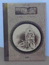 ATALANTE Tome 1 Tirage de Tête Le Pacte + 1 Ex-Libris CRISSE N°467/500  Neuf