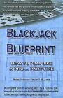 Blackjack Blueprint : How to Play Like a Pro... Part-Time by Rick Blaine (2006, Paperback)