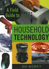 A Field Guide to Household Technology by Ed Sobey (Paperback, 2007)