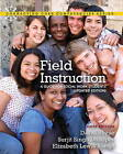 Field Instruction: A Guide for Social Work Students by David Royse, Elizabeth Lewis Rompf, Surjit Singh Dhooper (Paperback, 2011)
