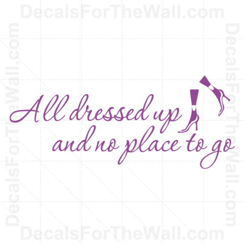 All Dressed Up and No Place to Go Girl Wall Decal Vinyl Art Sticker Decor K73