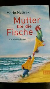 Matisek-M-Mutter-bei-die-Fische-von-Marie-Matisek-Nordsee-Kuestenroman