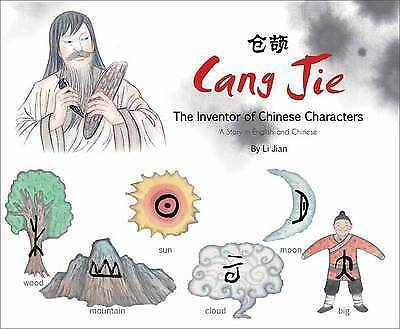 Cang Jie, the Inventor of Chinese Characters: A Story in English and Chinese...