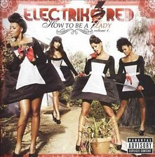 How to Be a Lady, Vol. 1 [PA] by Electrik Red (CD, May-2009, Def Jam (USA))