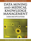 Data Mining and Medical Knowledge Management: Cases and Applications by IGI Global (Hardback, 2009)
