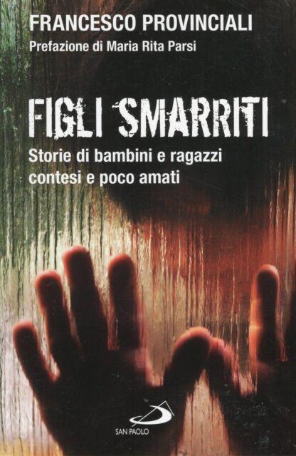 Francesco Provinciali = FIGLI SMARRITI