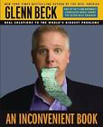 An Inconvenient Book : Real Solutions to the World's Biggest Problems by Glenn Beck, John Bobey, Kevin Balfe, Dan Andros and Steve Burguiere (2007, Hardcover)