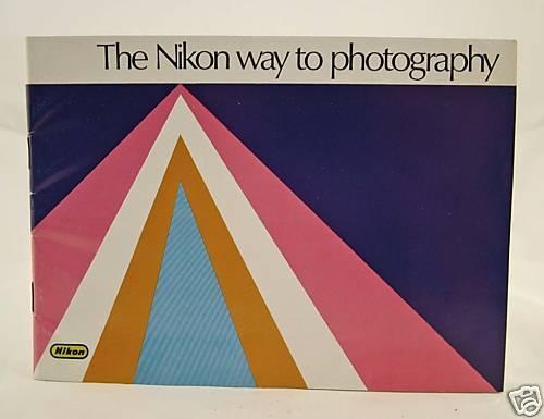 THE NIKON WAY TO PHOTOGRAPHY ORIGINAL
