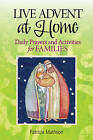 Live Advent at Home: Daily Prayers and Activities for Families by Patricia Mathson (Paperback, 2011)
