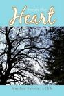 From The Heart 9781425787028 by Marilou LCSW Rennie Hardback