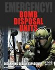 Bomb Disposal Units: Disarming Deadly Explosives by Justin Petersen (Hardback, 2016)