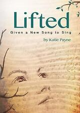 Lifted: Given A New Song To Sing, Katie Payne, Good Book