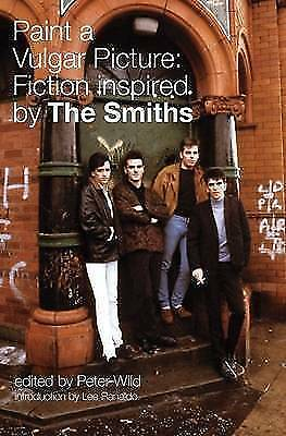 (Good)-Paint a Vulgar Picture: Fiction Inspired by the Smiths (Paperback)-Wild,