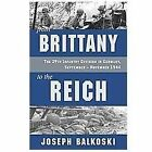 From Brittany to the Reich : The 29th Infantry Division in Germany, September - November 1944 by Joseph Balkoski (2012, Hardcover)