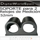 SOPORTE HORIZONTAL PARA 2 RELOJES DE MEDICION DIAMETRO 52mm PARA SALPICADERO